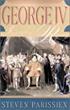 img - for George IV: Inspiration of the Regency book / textbook / text book