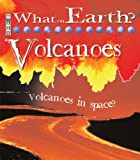 Volcanoes (What on Earth)