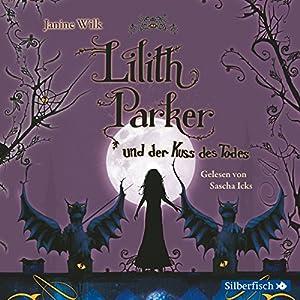 Lilith Parker und der Kuss des Todes (Lilith Parker 2) Hörbuch