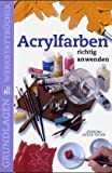 img - for Acrylfarben richtig anwenden book / textbook / text book