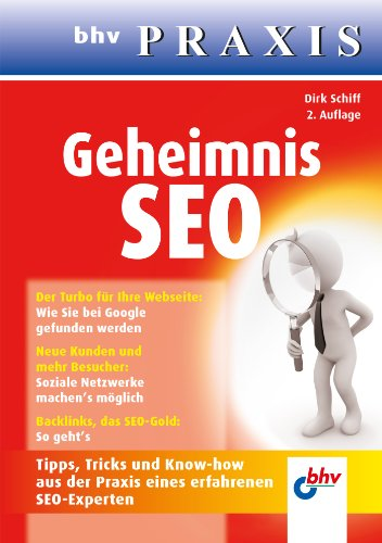 Geheimnis SEO: Tipps, Tricks und Know-how aus der Praxis eines erfahrenen SEO-Experten (bhv Praxis) (German Edition)