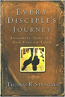 Every Disciple's Journey, Following Jesus to a God-Focused Faith