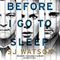 Before I Go To Sleep Audiobook by S J Watson Narrated by Susannah Harker