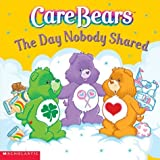 img - for Care Bears: The Day Nobody Shared book / textbook / text book