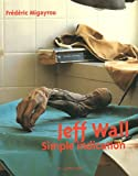 img - for Jeff Wall: Simple indication (Singularites) (French Edition) book / textbook / text book