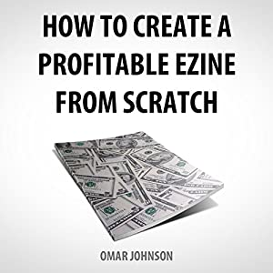 How to Create a Profitable Ezine from Scratch Audiobook