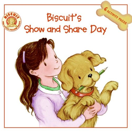 Biscuit's Show and Share Day (Biscuit), ALYSSA SATIN CAPUCILLI