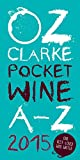 Oz Clarke Pocket Wine A-Z 2015