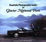 Roadside Photography Guide to Glacier National Park