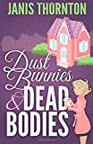 Dust Bunnies and Dead Bodies (An Elmwood Confidential Cozy Mystery) (Volume 1)