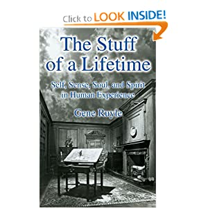 The Stuff of a Lifetime: Self, Sense, Soul, and Spirit in Human Experience