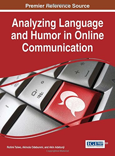 Analyzing Language and Humor in Online Communication (Advances in Linguistics and Communication Studies)