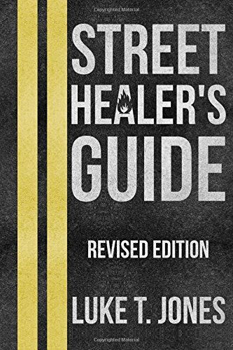 Street Healer's Guide: Revised Edition
