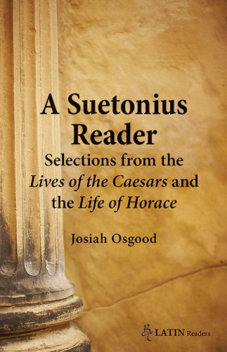 A Suetonius Reader: Selections from the Lives of the...