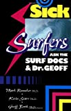 Sick Surfers Ask the Surf Docs (0923521267) by Renneker, Mark