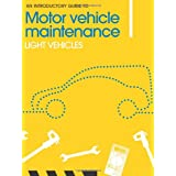 An Introductory Guide to Motor Vehicle Maintenance: Light Vehiclesby Phil Knott