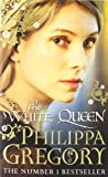 The White Queen: 1 (The Cousins' War) Philippa Gregory
