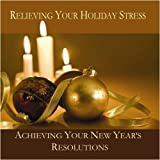 Relieving Your Holiday Stress and Achieving Your New Years Resolutions