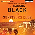 The Survivors Club (       UNABRIDGED) by J. Carson Black Narrated by Joyce Bean