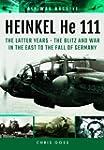 Heinkel He 111: The Latter Years - th...