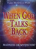 When God Talks Back: Madness or Mysticism?