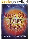 When God Talks Back: Madness or Mysticism?