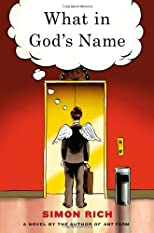 What in God&#39;s Name: A Novel