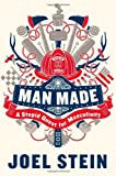 Man Made: A Stupid Quest for Masculinity [Hardcover] [2012] (Author) Joel Stein