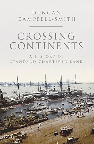 crossing-continents-a-history-of-standard-chartered-bank