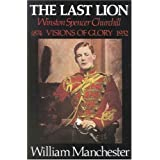 The Last Lion: Winston Spencer Churchill, Visions of Glory