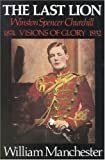 Image of The Last Lion: Winston Spencer Churchill, Visions of Glory