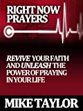 Right Now Prayers: Revive your Faith and Unleash the Power of Prayer in your Life: National Prayer Day (Thursda)