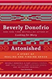 Astonished: A Story of Healing and Finding Grace (0143124900) by Donofrio, Beverly