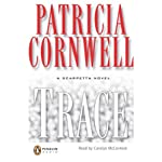 Trace: A Scarpetta Novel (       ABRIDGED) by Patricia Cornwell Narrated by Carolyn McCormick