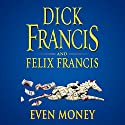 Even Money (       UNABRIDGED) by Dick Francis Narrated by Martin Jarvis