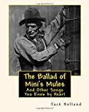 The Ballad of Mini's Mules: And Other Songs You Know by Heart (1460952650) by Holland, Jack