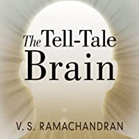 The Tell-Tale Brain: A Neuroscientist's Quest for What Makes Us Human (       UNABRIDGED) by V. S. Ramachandran Narrated by David Drummond