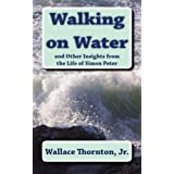Walking on Water: and Other Insights from the Life of Simon Peter
