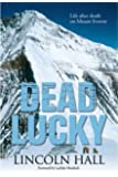 Dead Lucky: Life and Death on Mount Everest