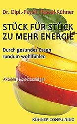 Stück für Stück zu mehr Energie: Durch gesundes Essen rundum wohlfühlen