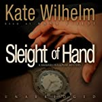 Sleight of Hand: A Barbara Holloway Novel (       UNABRIDGED) by Kate Wilhelm Narrated by Anna Fields