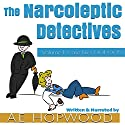 The Narcoleptic Detectives: Volume I: Case Files 001-005 Audiobook by A.E. Hopwood Narrated by A.E. Hopwood