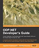 Jagadish Chatarji Pulakhandam ODP.NET Developer's Guide: Oracle Database 10g Development with Visual Studio 2005 and the Oracle Data Provider for .NET