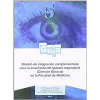 Modelo de integración complementaria para la enseñanza del aparato respiratorio (Ciencias Básicas) en la Facultad...