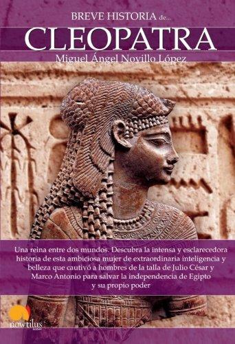 Breve Historia de Cleopatra (Spanish Edition)