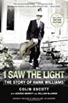 I Saw the Light: The Story of Hank Wi...