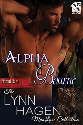 Alpha Bourne [Primal Heat 1] (Siren Publishing The Lynn Hagen ManLove Collection)