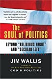 "The Soul of Politics: Beyond ""Religious Right"" and ""Secular Left"" (0156003287) by Jim Wallis"