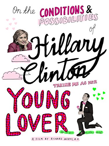 On the Conditions and Possibilities of Hillary Clinton Taking Me as Her Young Lover on Amazon Prime Video UK