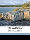 img - for Drawing & engraving; book / textbook / text book